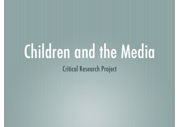 Example Of Children And The Media (Critical Research)