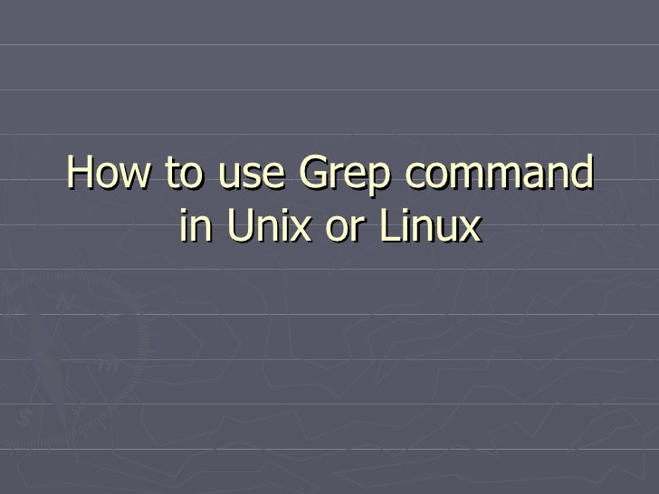 How to use Grep command in Unix or Linux