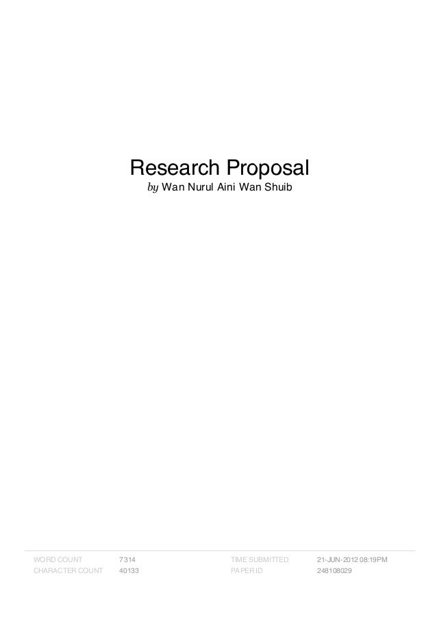 Research Proposal by Wan Nurul Aini Wan Shuib WORD COUNT 7314 CHARACTER COUNT 40133 TIME SUBMITTED 21-JUN-2012 08:19PM PAP...
