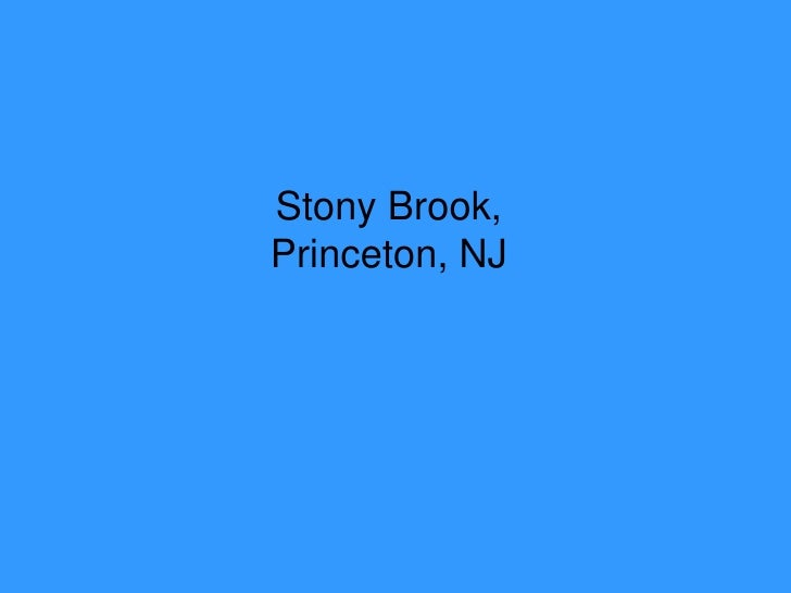 Stony Brook,Princeton, NJ