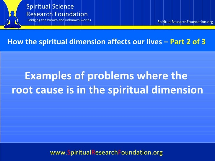Cover Examples of problems where the  root cause is in the spiritual dimension www. S piritual R esearch F oundation.org H...