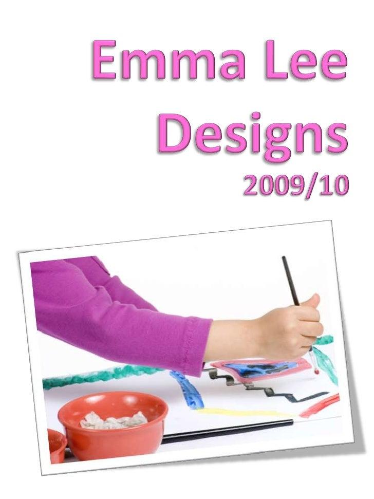 Emma LeeDesigns<br />2009/10<br />