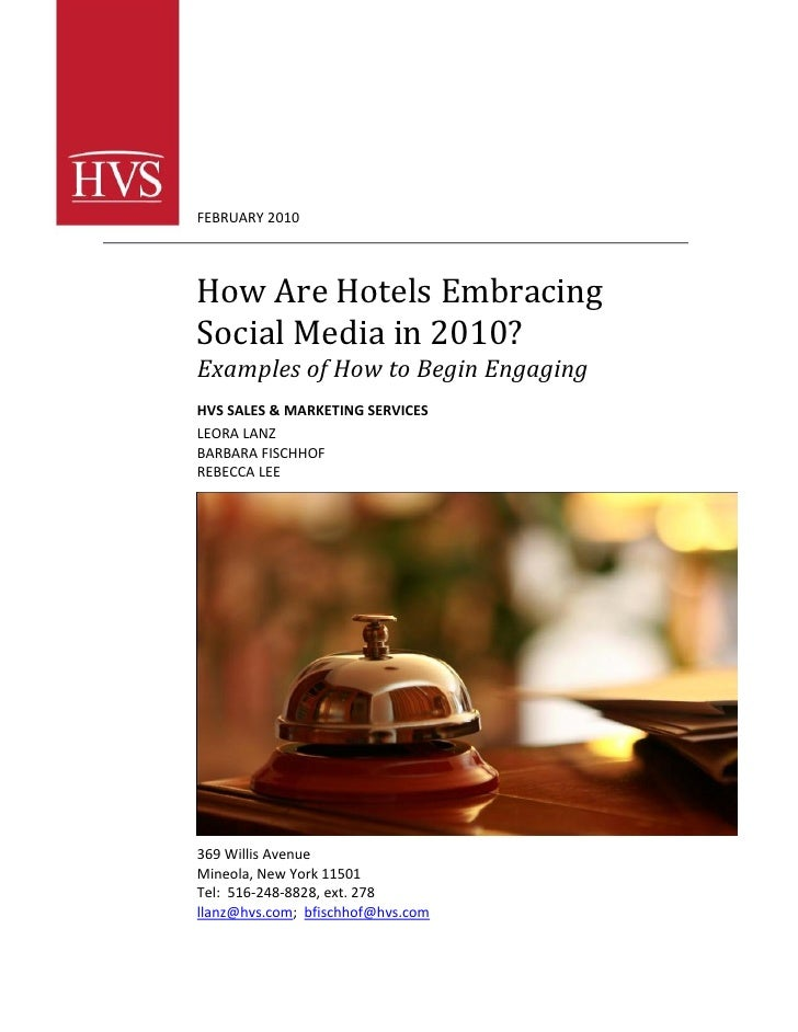 FEBRUARY 2010     How Are Hotels Embracing Social Media in 2010? Examples of How to Begin Engaging HVS SALES & MARKETING S...