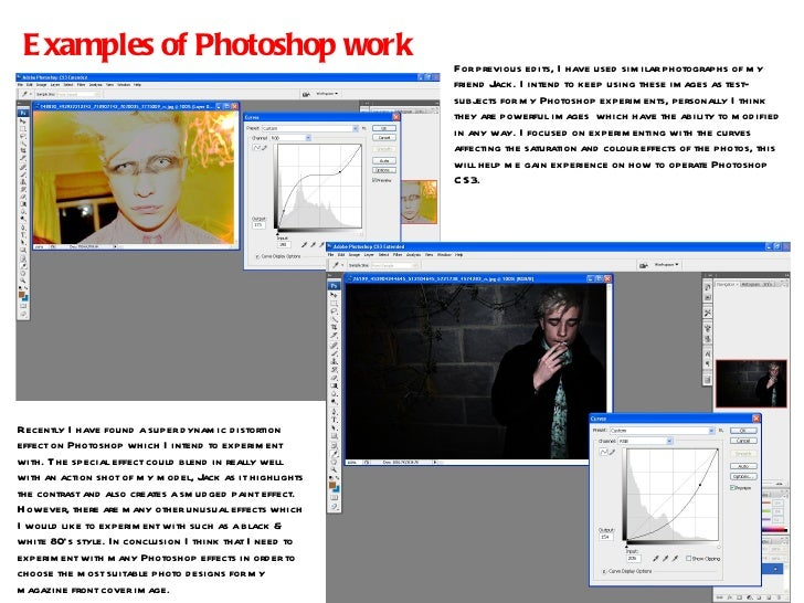 Examples of Photoshop work For previous edits, I have used similar photographs of my friend Jack. I intend to keep using t...