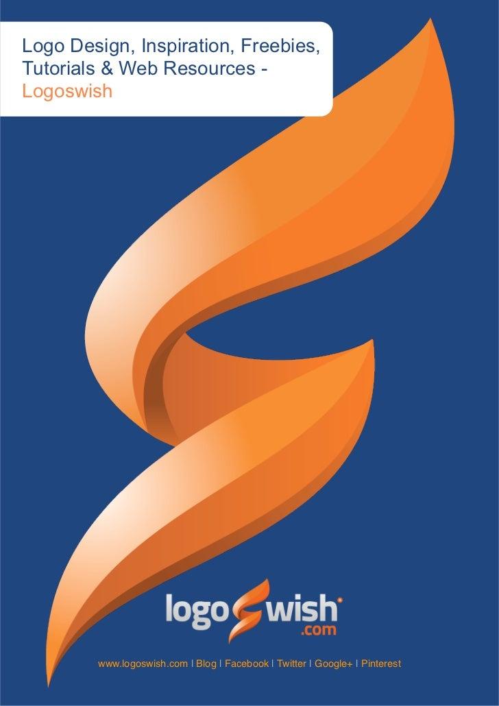 Logo Design, Inspiration, Freebies,Tutorials & Web Resources -Logoswish        www.logoswish.com   Blog   Facebook   Twitt...