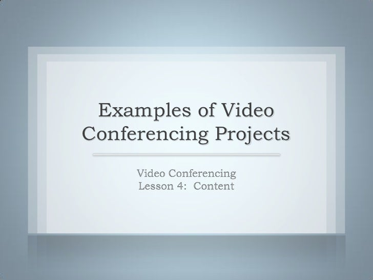 Examples of Video Conferencing Projects
