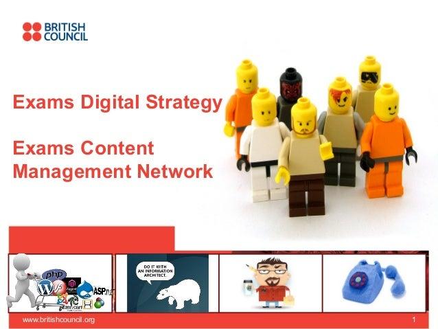 Exams Digital StrategyExams ContentManagement Network www.britishcouncil.org   1