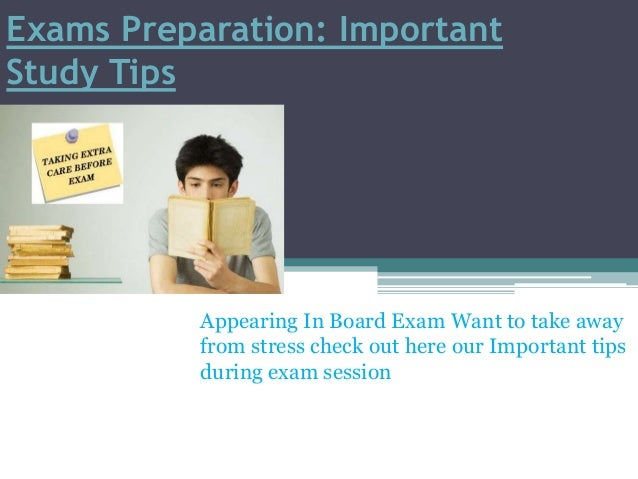 Exams Preparation: Important Study Tips  Appearing In Board Exam Want to take away from stress check out here our Importan...