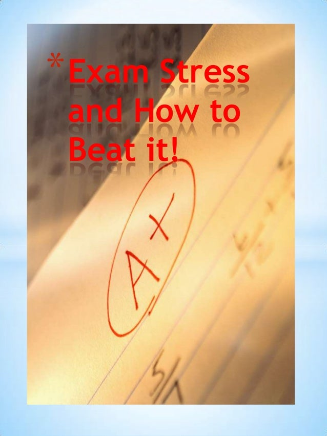 Exam stress and how to beat it!