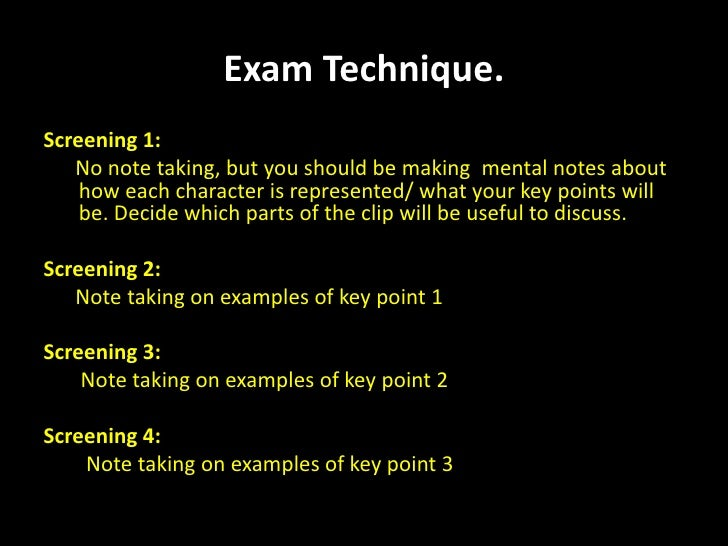 Exam technique for Representation in Exam Technique.<br />Screening 1:<br />No note taking, but you should be making  ment...