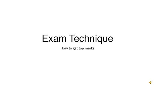 Exam Technique How to get top marks