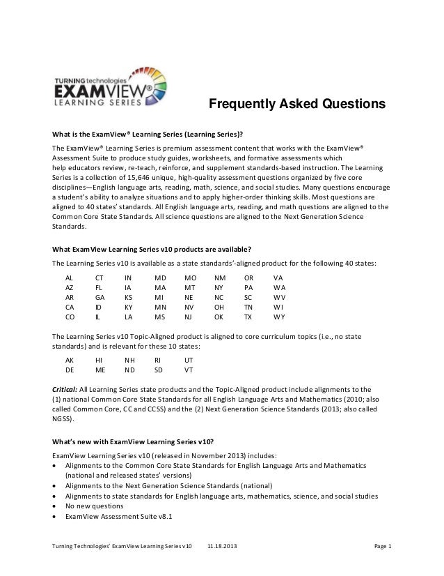 Turning Technologies' ExamView Learning Series v10  11.18.2013  Page 1  Frequently Asked Questions   What is the ExamView®...