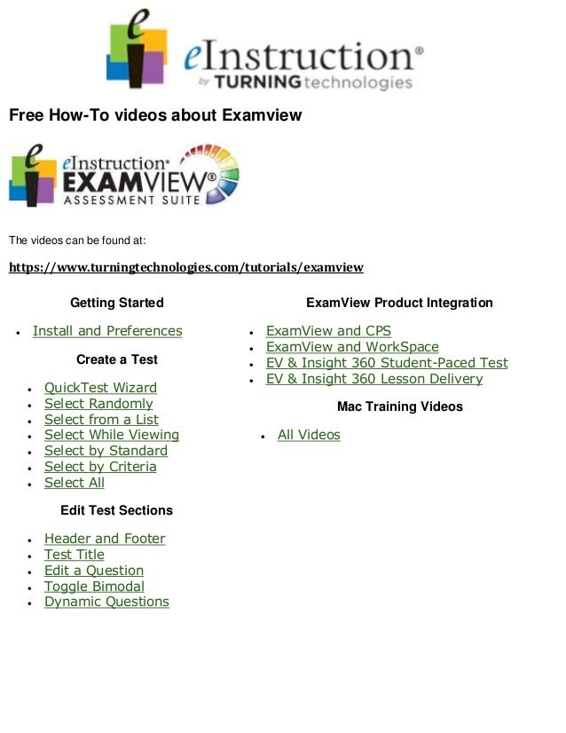 Free How-To videos about Examview The videos can be found at: https://www.turningtechnologies.com/tutorials/examview Getti...