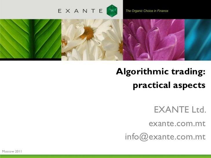 Algorithmic trading:                 practical aspects                      EXANTE Ltd.                     exante.com.mt ...