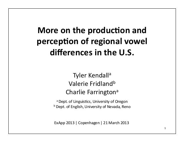 Kendall, Fridland, & Farringon 2013: More on the production and perception of regional vowel differences in the U.S.