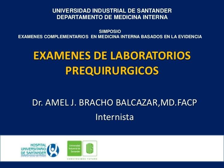 EXAMENES DE LABORATORIOSPREQUIRURGICOS<br />UNIVERSIDAD INDUSTRIAL DE SANTANDER<br />DEPARTAMENTO DE MEDICINA INTERNA<br /...