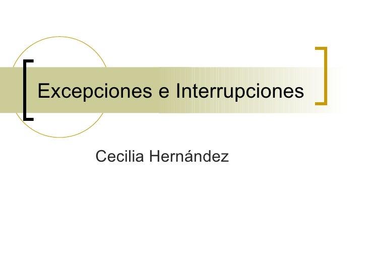 Excepciones e Interrupciones Cecilia Hernández