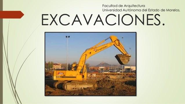 Facultad de Arquitectura Universidad Autónoma del Estado de Morelos.  EXCAVACIONES.