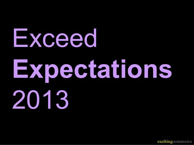 Exceed Expectations 2013