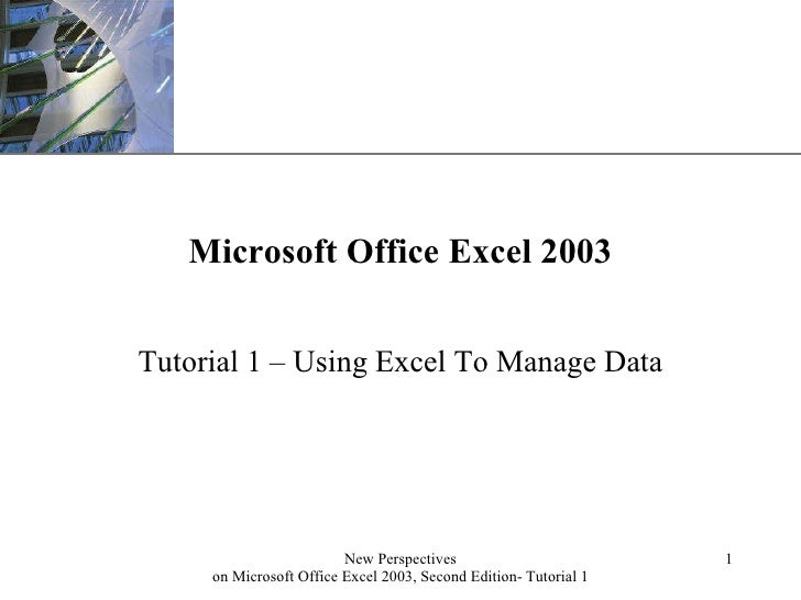 Microsoft Office Excel 2003 Tutorial 1 – Using Excel To Manage Data