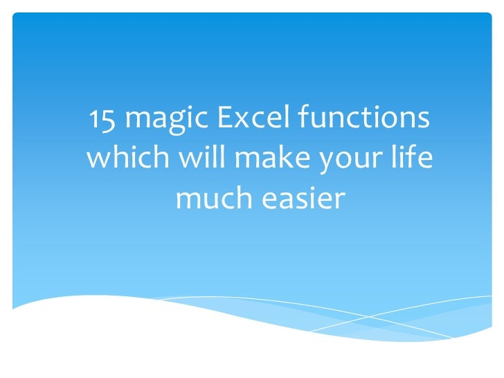 15 magic Excel functions which will make your life much easier<br />