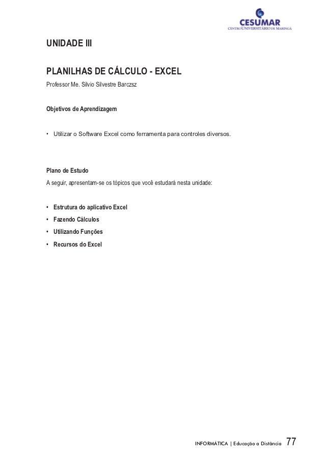 UNIDADE IIIPLANILHAS DE CÁLCULO - EXCELProfessor Me. Silvio Silvestre BarczszObjetivos de Aprendizagem• Utilizar o Softwa...