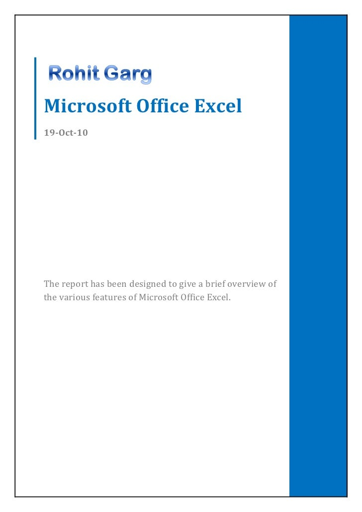 Microsoft Office Excel19-Oct-10The report has been designed to give a brief overview ofthe various features of Microsoft O...