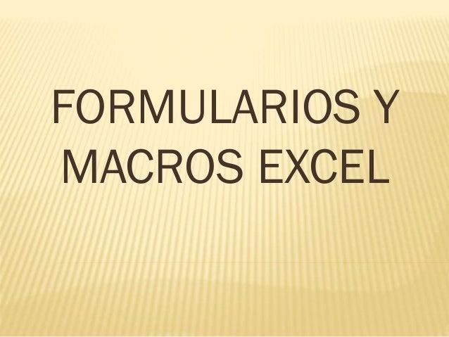 FORMULARIOS Y MACROS EXCEL