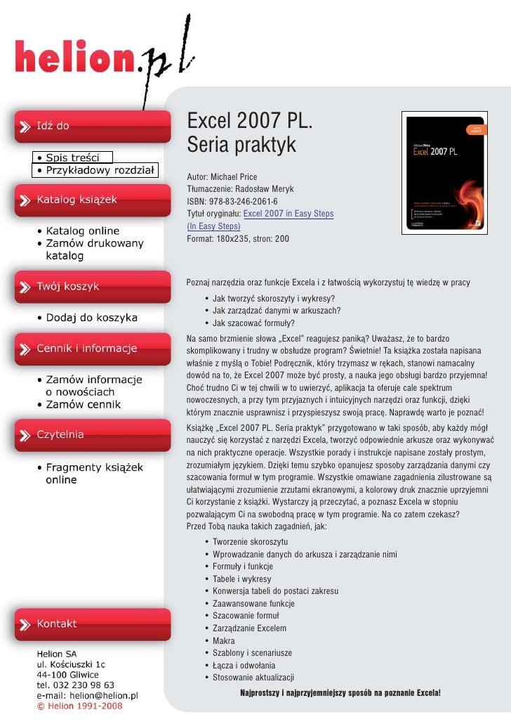 Excel 2007 PL. Seria praktyk Autor: Michael Price T³umaczenie: Rados³aw Meryk ISBN: 978-83-246-2061-6 Tytu³ orygina³u: Exc...
