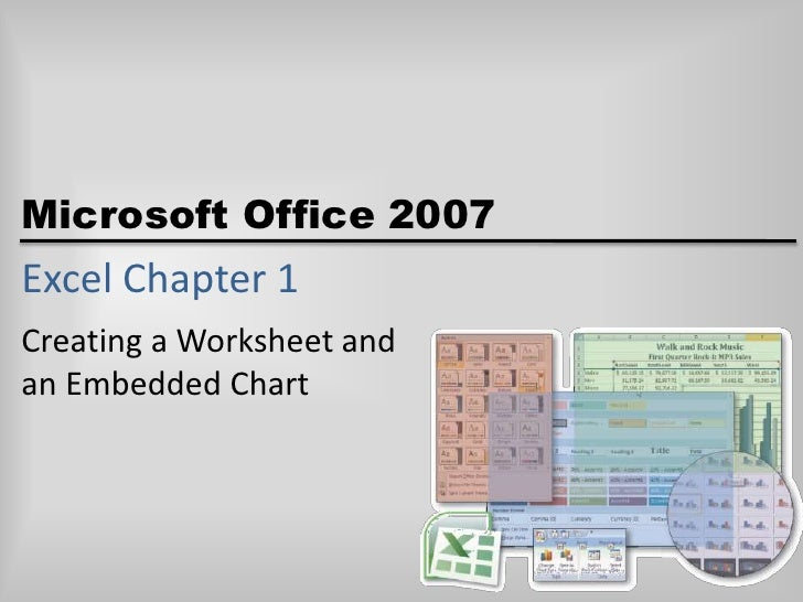 Excel Chapter 1<br />Creating a Worksheet andan Embedded Chart<br />