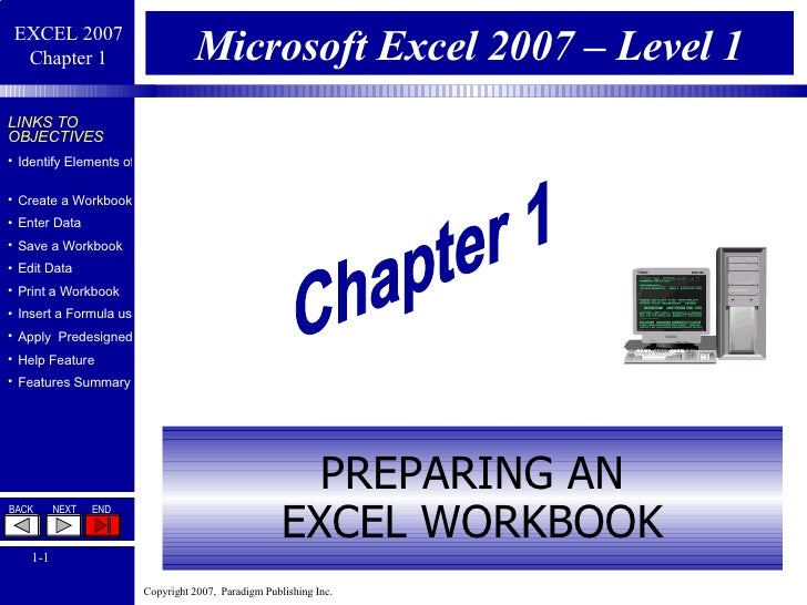 Microsoft Excel 2007 – Level 1 PREPARING AN EXCEL WORKBOOK Chapter 1