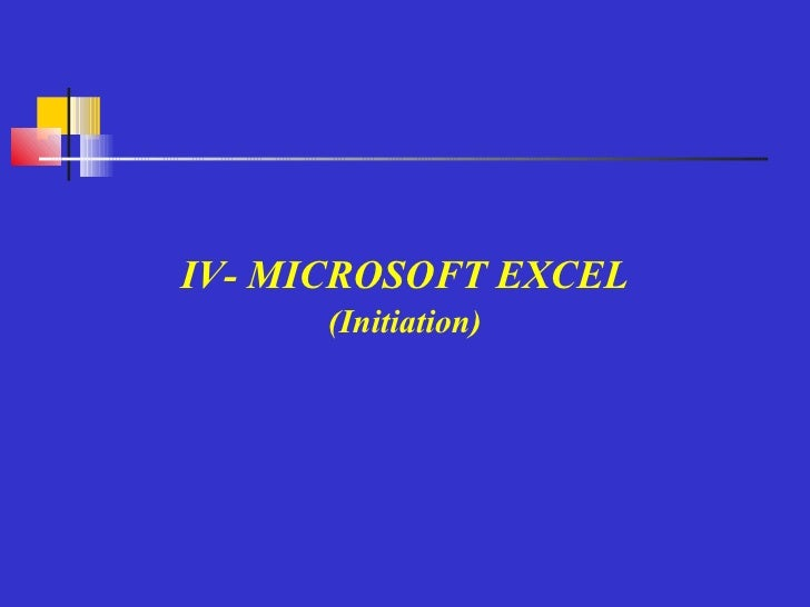 IV- MICROSOFT EXCEL   (Initiation)