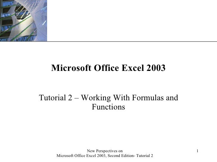 Microsoft Office Excel 2003 Tutorial 2 – Working With Formulas and Functions