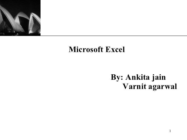 Microsoft Excel   By: Ankita jain   Varnit agarwal