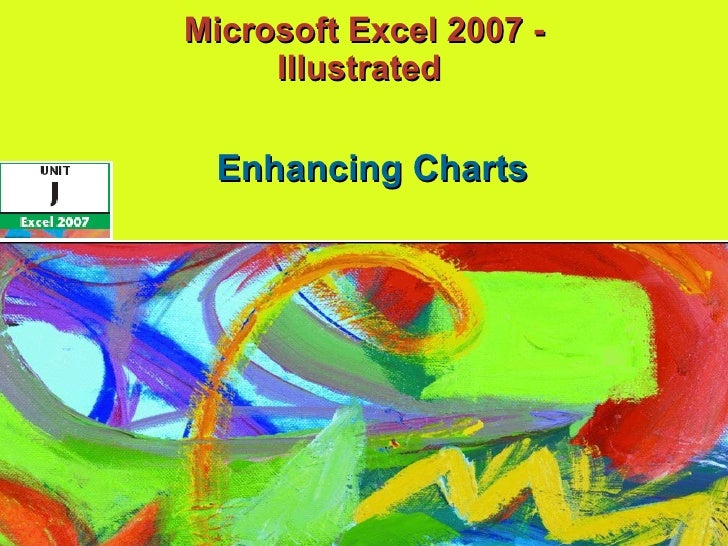 Microsoft Excel 2007 - Illustrated  Enhancing Charts