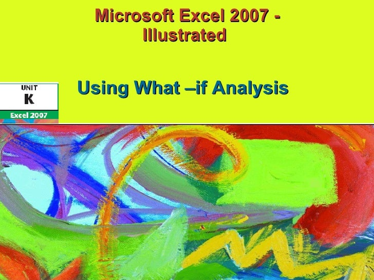 Microsoft Excel 2007 - Illustrated  Using What –if Analysis