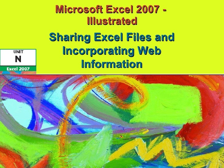 Microsoft Excel 2007 -  Illustrated Sharing Excel Files and Incorporating Web Information