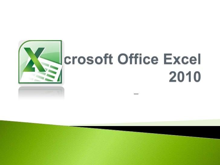 Microsoft Office Excel 2010<br />27 – 29 เมษายน 2554<br />โดย สำนักวิทยบริการและเทคโนโลยีสารสนเทศ<br />
