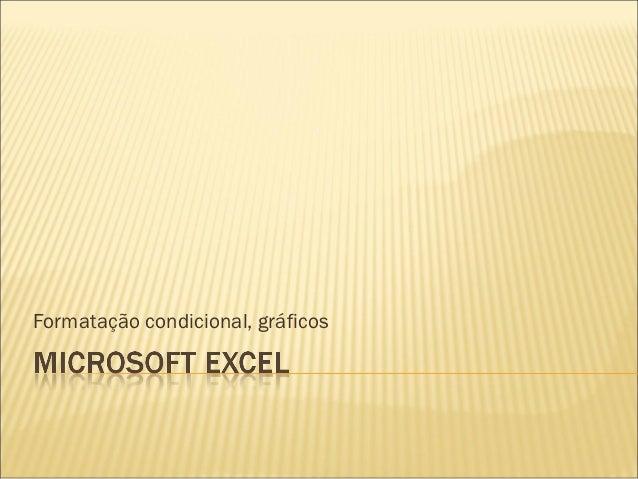 Excel 2003 - Formatação Condicional e Gráficos