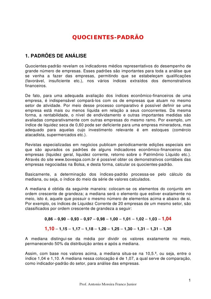 QUOCIENTES-PADRÃO   1. PADRÕES DE ANÁLISE  Quocientes-padrão revelam os indicadores médios representativos do desempenho d...