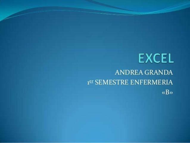 ANDREA GRANDA 1er SEMESTRE ENFERMERIA «B»