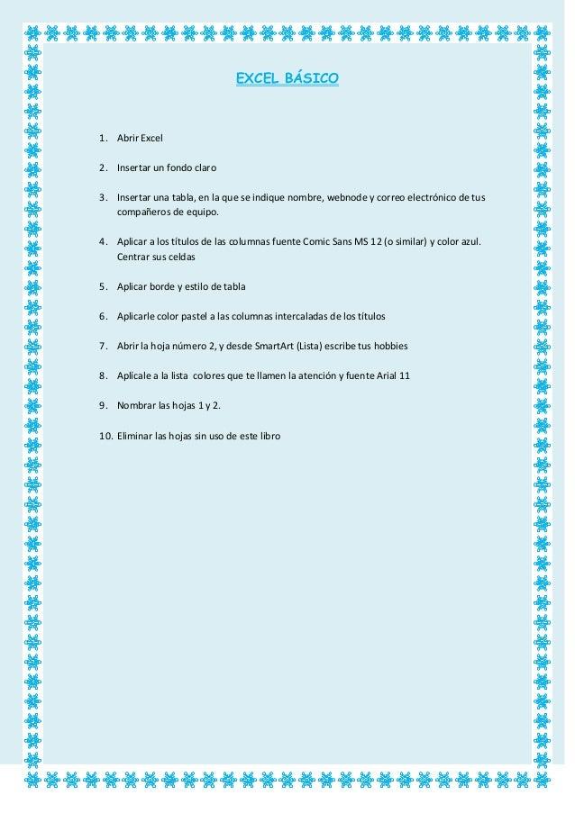 EXCEL BÁSICO 1. Abrir Excel 2. Insertar un fondo claro 3. Insertar una tabla, en la que se indique nombre, webnode y corre...