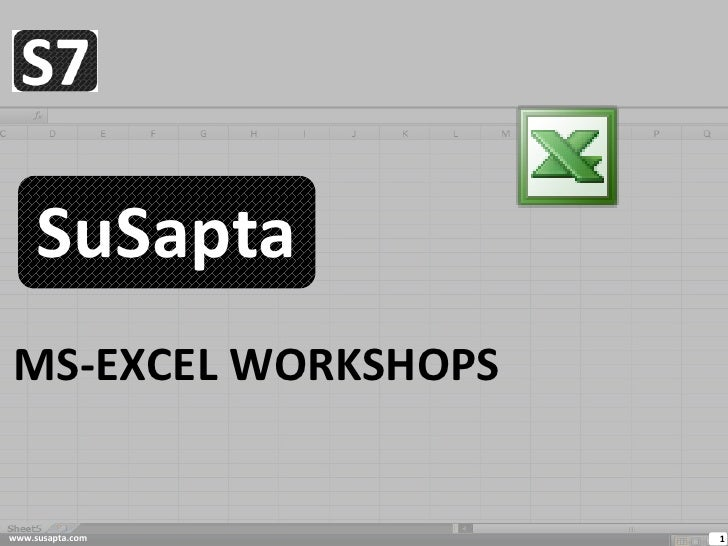 SuSaptaMS-EXCEL WORKSHOPSwww.susapta.com      1