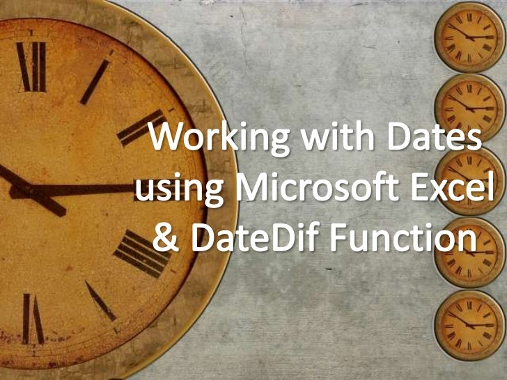 Working with Dates using Microsoft Excel & DateDif Function<br />