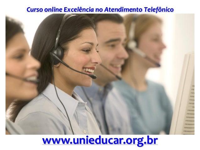 Curso online Excelência no Atendimento Telefônico www.unieducar.org.br