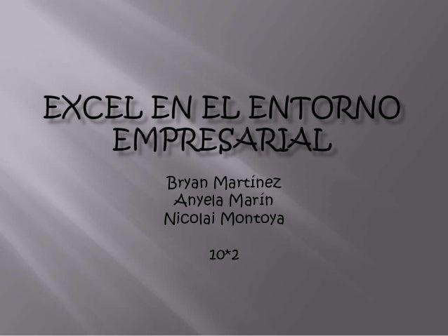 Bryan MartínezAnyela MarínNicolai Montoya10*2