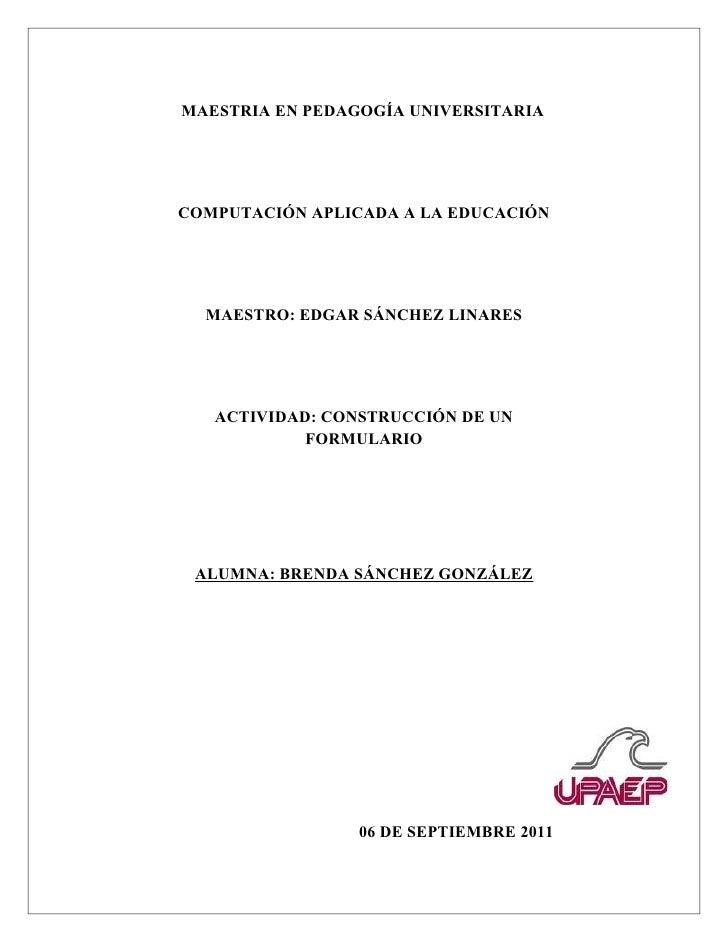 MAESTRIA EN PEDAGOGÍA UNIVERSITARIACOMPUTACIÓN APLICADA A LA EDUCACIÓN  MAESTRO: EDGAR SÁNCHEZ LINARES   ACTIVIDAD: CONSTR...