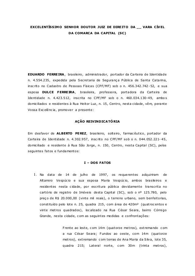 EXCELENTÍSSIMO SENHOR DOUTOR JUIZ DE DIREITO DA __ VARA CÍVEL DA COMARCA DA CAPITAL (SC) EDUARDO FERREIRA, brasileiro, adm...
