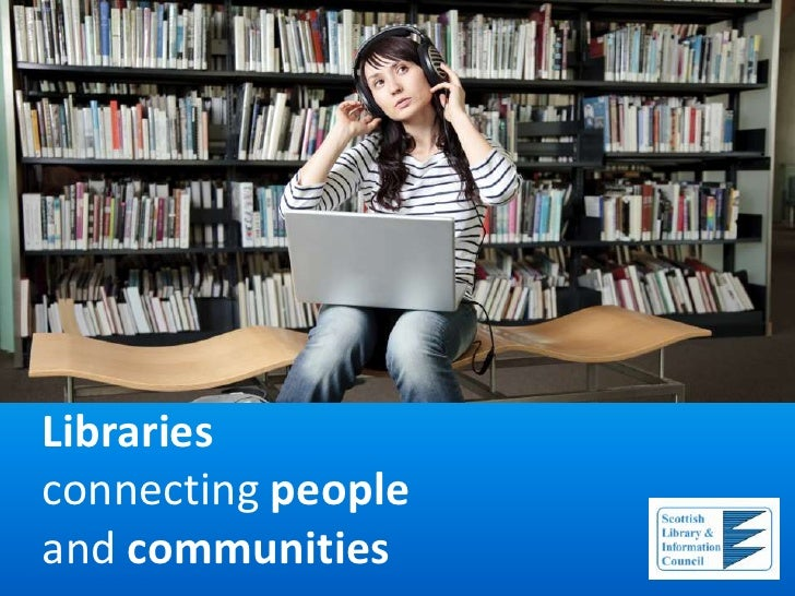 Librariesconnecting peopleand communities<br />