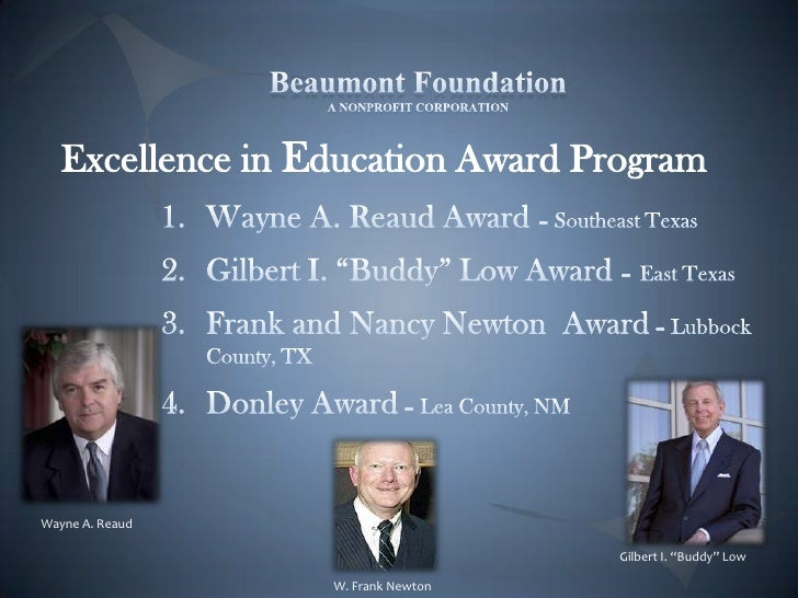Beaumont FoundationA NONPROFIT CORPORATION<br />Excellence in Education Award Program<br />Wayne A. Reaud Award – Southeas...
